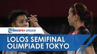 Ukir Sejarah Ganda Putri Pertama Indonesia, Greysia/Apriyani Lolos ke Semifinal Olimpiade Tokyo