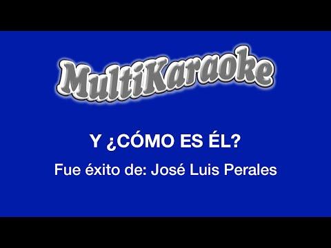 Y como es él Jose Luis Perales