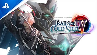Trails of Cold Steel IV - Launch Trailer | PS4