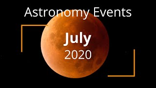 Here Are The Top Astronomy Events For The Month Of July 2020
