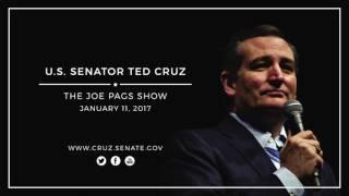 Sen. Ted Cruz on The Joe Pags Show --- Jan. 11, 2017