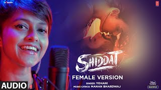 Shiddat (Female Version) - Audio   Yohani   Manan Bhardwaj   T-Series