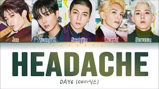 DAY6 (데이식스) - Headache (두통) (Color Coded Lyrics Eng/Rom/Han/가사)