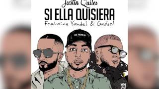 Si Ella Quisiera  (Remix) - Justin Quiles (Video)