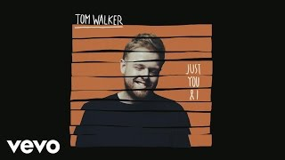 Tom Walker - Just You And I (Audio)
