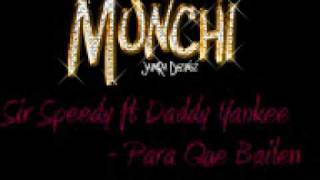 Sir Speedy Ft Daddy Yankee   Para Que Bailen