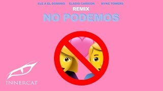 Ele A El Dominio, Eladio Carrion & Myke Towers - No Podemos (Remix) Cover Video