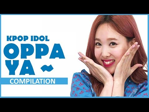 [COMPILATION] OPPA YA Kpop Idol (APINK, SEVENTEEN, EXID, TWICE,  WINNER, HIGHLIGHT, INFINITE,...) Mp3