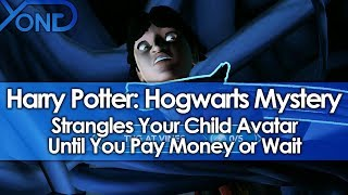 Harry Potter Hogwarts Mystery Strangles Your Child Avatar Until You Pay Money or Wait - dooclip.me