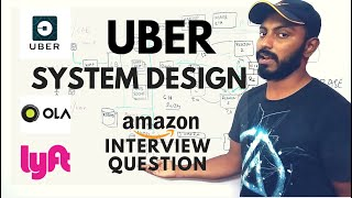 UBER System design   OLA system design   uber architecture   amazon interview question