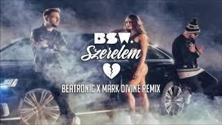 BSW   Szerelem (Beatronic X Mark Divine Bootleg)