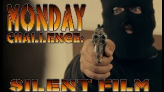 Monday Challenge- Silent Film