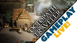 Octopath Traveler: The Must-Have RPG for Nintendo Switch? LIVE GAMEPLAY & Commentary with Nintendo
