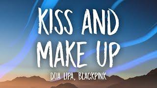 Dua Lipa, BLACKPINK   Kiss And Make Up (Lyrics)