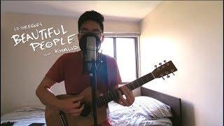 Ed Sheeran   Beautiful People (feat. Khalid) (Cover)
