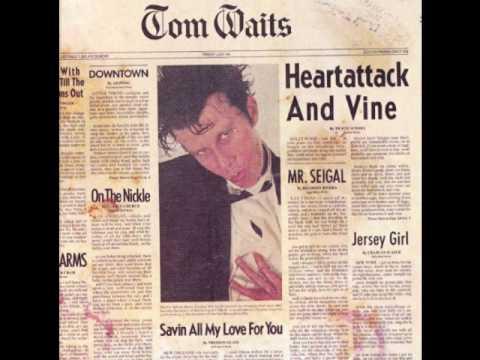 Tom Waits-Heartattack and Vine