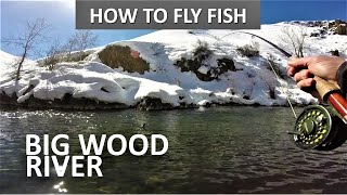How to Fly Fish the Big Wood River in March