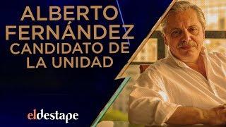 Alberto Fernández, el candidato de la unidad   El Destape con Roberto Navarro EN VIVO