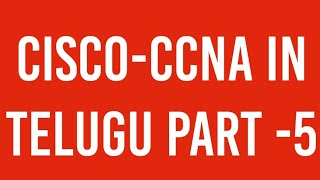 CISCO CCNA Course in TELUGU Part -5 Different Network Devices