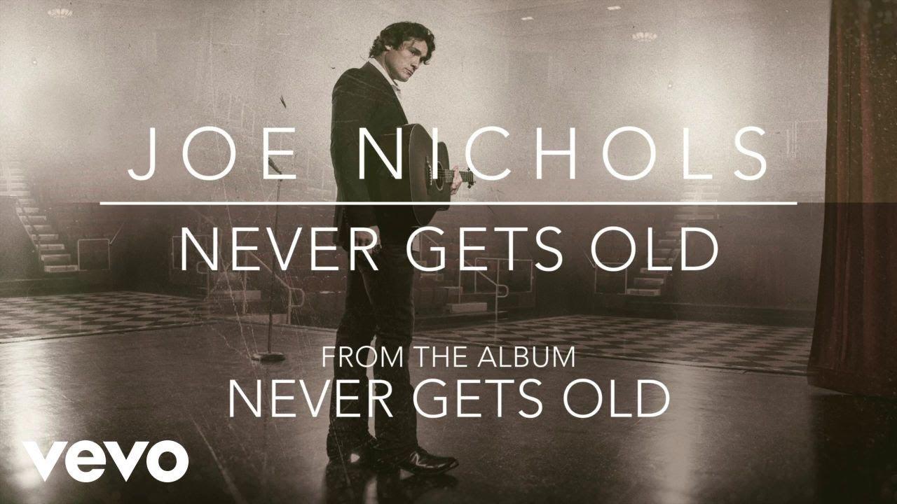 Joe Nichols' 'Never Gets Old' 1