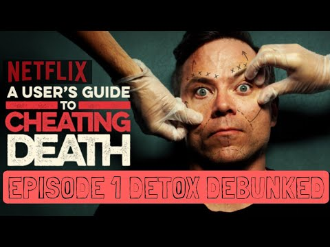 Users Guide To Cheating Death : Detox Debunked
