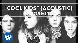 Echosmith - Cool Kids (Acoustic) [Official Audio]