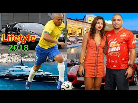 Ronaldo Luis Nazario de Lima's Lifestyle 2018   Ronaldo Brazilian footballer