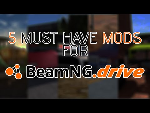 BeamNG.drive - ►PART 1◄ 5 Must Have Mods ►PART 1◄ (WITH DOWNLOAD!) [As Of August 2016]