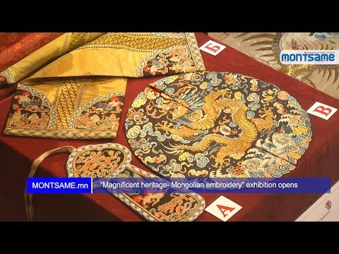 """Magnificent heritage- Mongolian embroidery"" exhibition opens"