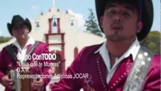 Ojala que te Mueras - Grupo Con Todo (Video)