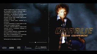 Charlie   Fűszer Cseppenként   1998   HQ   Teljes Album