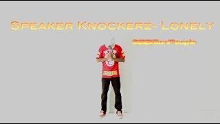 Speaker Knockerz - Lonely | Shot by @6BillionPeople | Official Dance