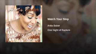 Anita Baker   Watch Your Step Live