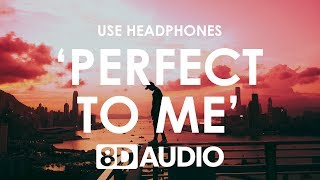 Anne Marie   Perfect To Me (8D AUDIO) 🎧