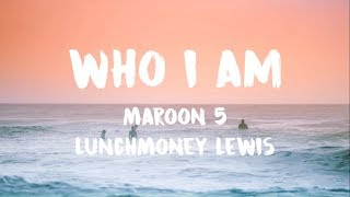 Maroon 5 - Who I Am (Lyric / Lyrics Video)