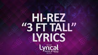 Hi-Rez - 3 Ft Tall (Prod. Rekstarr) Lyrics