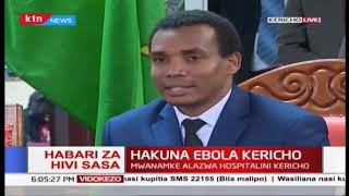 'Hakuna Ebola Kericho', Hakikisho yatolewa baada ya mwanamke kudhibitishwa kuwa hana Ebola