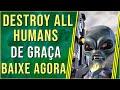 Destroy All Humans De Gra a E Mais 4 Jogos