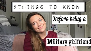 5 THINGS YOU MUST KNOW BEFORE BEING A MILITARY GIRLFRIEND// Marine Girlfriend