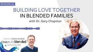 25: Building Love Together in Blended Families