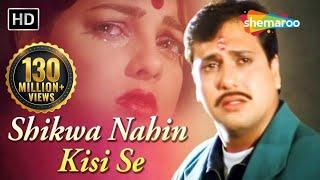 Shikwa Nahin Kisi Se   Naseeb (1997)   Govinda  Mamta❤️Kulkarni   Kumar Sanu Hits