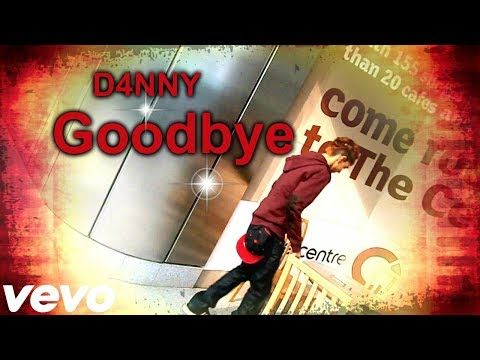 D4NNY - Goodbye (Official Music Video)