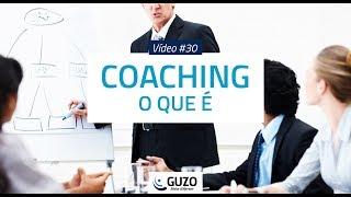 Vídeo #30 - Coaching, o que é - Gestão de Pessoas