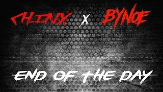 Chinx - End Of The Day ft. Bynoe