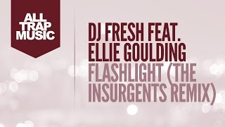 DJ Fresh ft. Ellie Goulding - Flashlight (The Insurgents Remix)