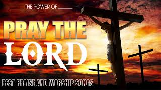 2 Hours Non Stop Worship Songs With Lyrics ➕ Best Praise and Worship Songs 2020➕ I NEED LORD