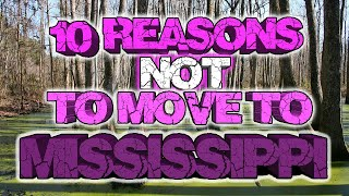 Top 10 reasons NOT to move to Mississippi. The poverty leading state. They have a lot of swamps.