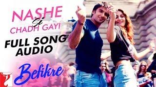 Nashe Si Chadh Gayi - Full Song Audio | Befikre | Arijit Singh | Vishal and Shekhar