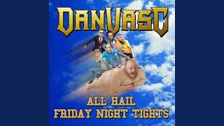 Kadr z teledysku All Hail Friday Night Tights (Extended Version) tekst piosenki Dan Vasc