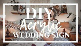 DIY Acrylic Wedding Sign